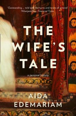 The Wife's Tale - A Personal History (Paperback): Aida Edemariam