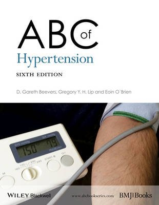 ABC of Hypertension (Paperback, 6th Edition): D. Gareth Beevers, Gregory Y.H. Lip, Eoin T. O'Brien