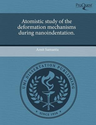 Atomistic Study of the Deformation Mechanisms During Nanoindentation. (Paperback): Amit Samanta