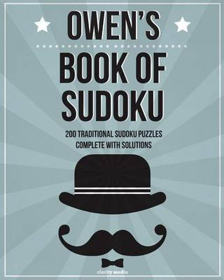Owen's Book of Sudoku - 200 Traditional Sudoku Puzzles in Easy, Medium & Hard (Paperback): Clarity Media