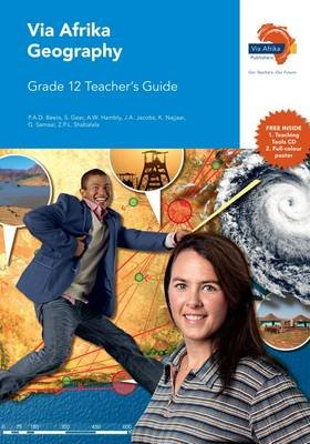 Via Afrika Geography CAPS - Gr 12: Teacher's Guide (Paperback): P.A.D. Beets, G. Samaai, S. Gear, A.W. Hambly, J.A....