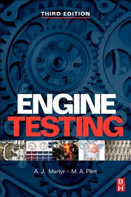 Engine Testing - Theory and Practice (Electronic book text, 3rd ed.): A.J. Martyr, M.A. Plint