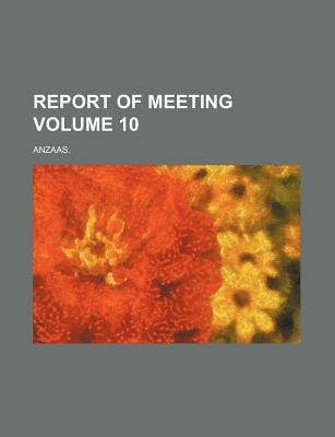 Report of Meeting Volume 10 (Paperback): Anzaas
