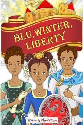 Blu, Winter, Liberty (Paperback): Ronald Rose
