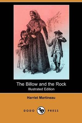 The Billow and the Rock (Illustrated Edition) (Dodo Press) (Paperback, Illustrated Ed): Harriet Martineau