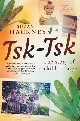 Tsk-Tsk - The Story Of A Child At Large (Paperback): Suzan Hackney