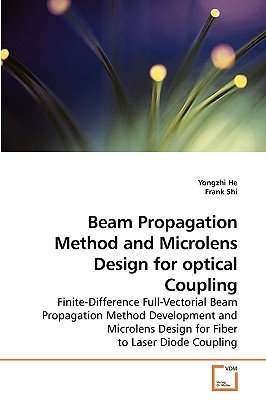 Beam Propagation Method and Microlens Design for Optical Coupling (Paperback): Yongzhi He