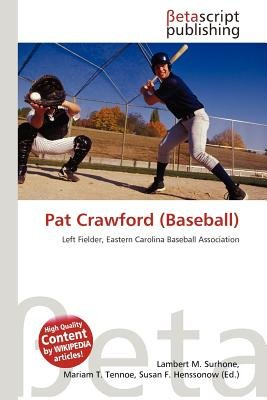 Pat Crawford (Baseball) (Paperback): Lambert M. Surhone, Mariam T. Tennoe, Susan F. Henssonow