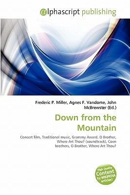 Down from the Mountain (Paperback): Frederic P. Miller, Agnes F. Vandome, John McBrewster