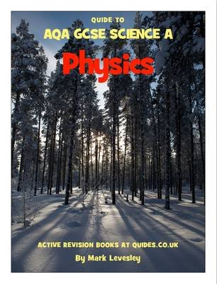 Quide to AQA GCSE Science A Physics - Unit P1 (Electronic book text): Mark Levesley