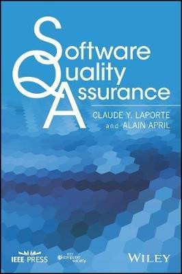 Software Quality Assurance (Hardcover, Revised): Claude Y. Laporte, Alain April