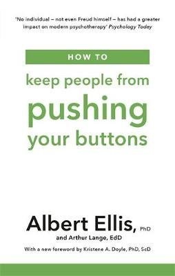 How to Keep People From Pushing Your Buttons (Paperback): Albert Ellis, Arthur Lange