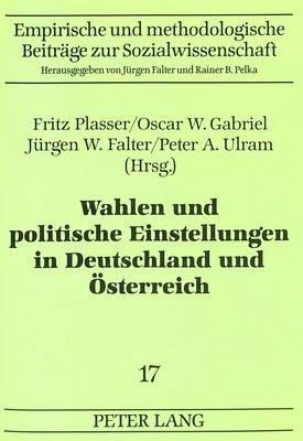 Wahlen Und Politische Einstellungen in Deutschland Und Oesterreich (German, Paperback): Fritz Plasser, Oscar W Gabriel, Jurgen...