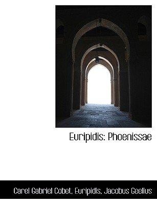 Euripidis - Phoenissae (English, Latin, Large print, Paperback, large type edition): Carel Gabriel Cobet, Jacobus Geelius,...