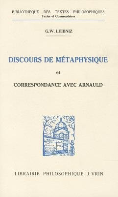 Discours de Metaphysique Et Correspondance Avec Arnauld (French, Paperback): G Leroy, Gottfried Wilhelm Leibniz