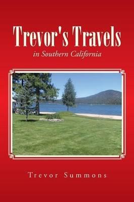 Trevor's Travels - In Southern California (Paperback): Trevor Summons