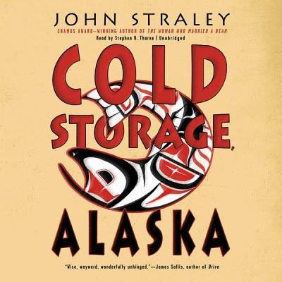 Cold Storage, Alaska (Standard format, CD): John Straley