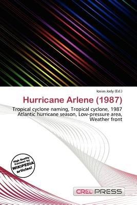 Hurricane Arlene (1987) (Paperback): Iosias Jody