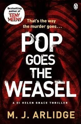 Pop Goes the Weasel - DI Helen Grace 2 (Paperback): M. J. Arlidge
