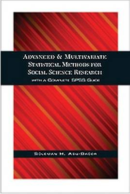 Advanced and Multivariate Statistical Methods for Social Science Research (Paperback): Soleman H Abu-Bader