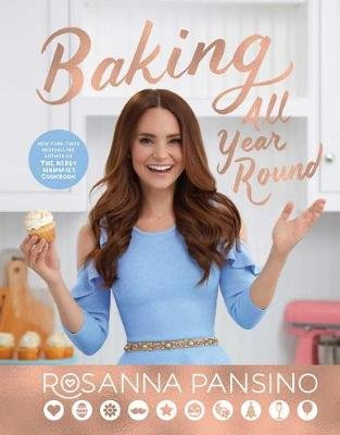 Baking All Year Round - Holidays & Special Occasions (Hardcover): Rosanna Pansino