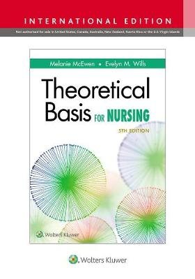 Theoretical Basis for Nursing (Paperback, Fifth, International Edition): Melanie McEwen, Evelyn M. Wills