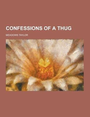 Confessions of a Thug (Paperback): Meadows Taylor