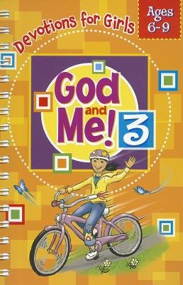 God and Me 3 - Devotions & More for Girls Ages 6-9 (Spiral bound): Kathy Widenhouse