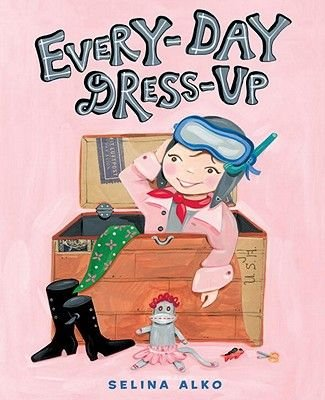 Every-Day Dress-Up (Hardcover): Selina Alko