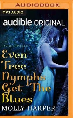 Even Tree Nymphs Get the Blues (MP3 format, CD, Unabridged edition): Molly Harper