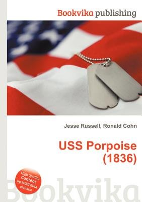 USS Porpoise (1836) (Paperback): Jesse Russell, Ronald Cohn