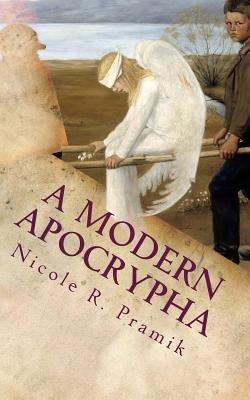 A Modern Apocrypha (Paperback): Nicole R. Pramik
