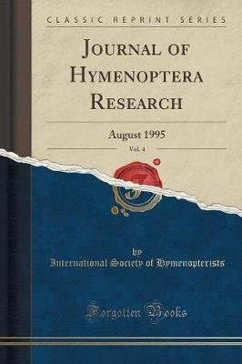 Journal of Hymenoptera Research, Vol. 4 - August 1995 (Classic Reprint) (Paperback): International Society of Hymenopterists