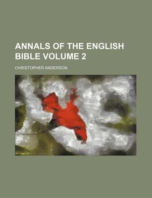 Annals of the English Bible Volume 2 (Paperback): Christopher Anderson
