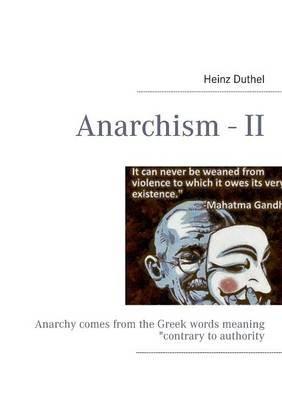 Anarchism - II (Paperback): Heinz Duthel