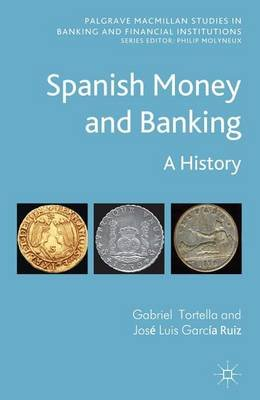 Spanish Money and Banking: A History (Electronic book text): Gabriel Tortella
