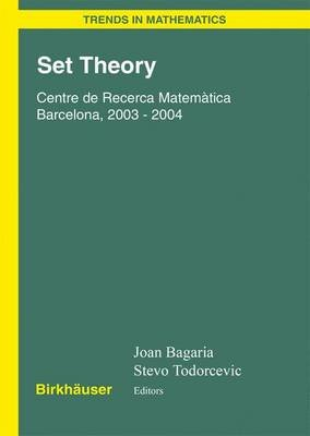 Set Theory - Centre De Recerca Matematica Barcelona, 2003-2004 (Electronic book text): Joan Bagaria, Stevo Todorcevic