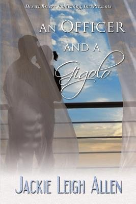 An Officer and a Gigolo (Paperback): Jackie Leigh Allen
