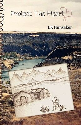 Protect The Heart (Paperback): LK Hunsaker