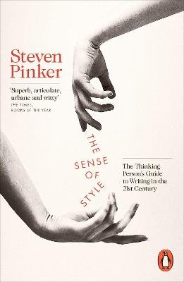 The Sense of Style - The Thinking Person's Guide to Writing in the 21st Century (Paperback): Steven Pinker
