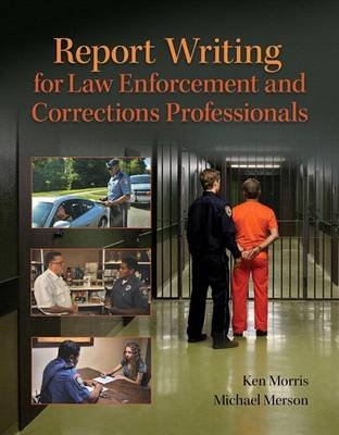 Revel for Report Writing for Law Enforcement and Corrections Professionals, Student Value Edition -- Access Card Package...