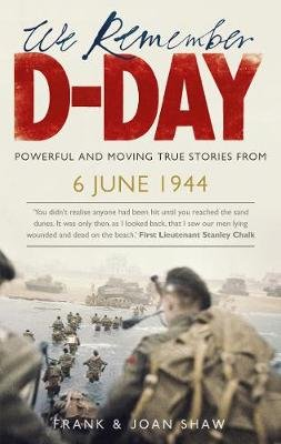 We Remember D-Day (Electronic book text): Frank Shaw, Joan Shaw