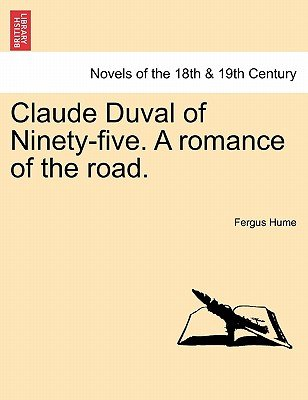 Claude Duval of Ninety-Five. a Romance of the Road. (Paperback): Fergus Hume
