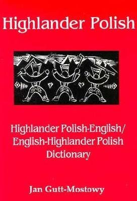Highlander Polish-English, English-Highlander Polish Dictionary (Paperback): Jan Gutt-Mostowy