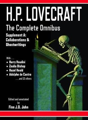 H.P. Lovecraft - The Complete Omnibus Collection - Supplement a - Collaborations and Ghostwritings (Electronic book text): H. P...