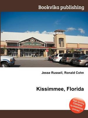 Kissimmee, Florida (Paperback): Jesse Russell, Ronald Cohn
