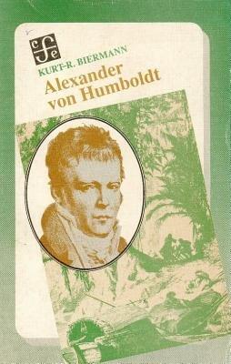 Alexander Von Humboldt (Spanish, Paperback): Kurt-R Biermann