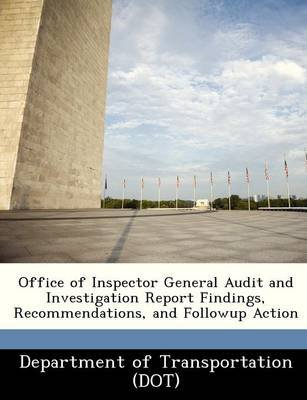 Office of Inspector General Audit and Investigation Report Findings, Recommendations, and Followup Action (Paperback):