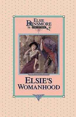 Elsie's Womanhood, Book 4 (Paperback): Martha Finley