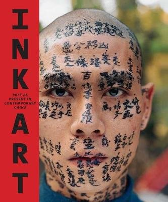 Ink Art - Past as Present in Contemporary China (Hardcover): Maxwell K. Hearn